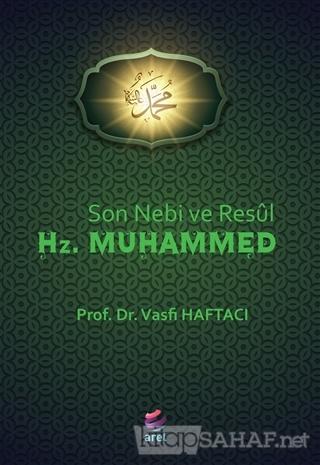 Son Nebi ve Resül Hz. Muhammed - Vasfi Haftacı-   Yeni ve İkinci El Uc