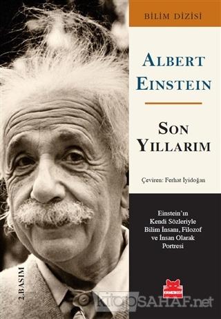 Son Yıllarım - Albert Einstein | Yeni ve İkinci El Ucuz Kitabın Adresi