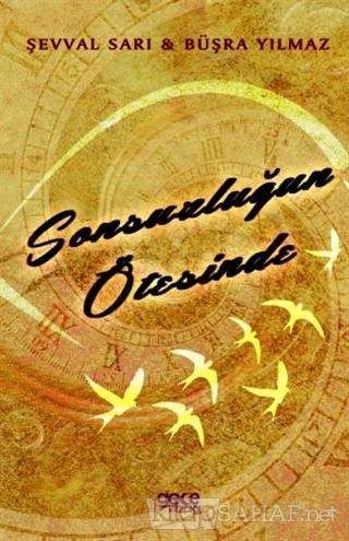 Sonsuzluğun Ötesinde - Şevval Sarı   Yeni ve İkinci El Ucuz Kitabın Ad