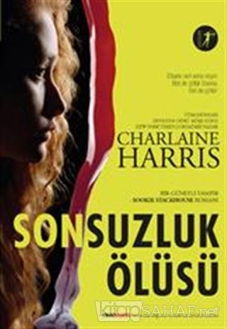 Sonsuzluk Ölüsü - Charlaine Harris-   Yeni ve İkinci El Ucuz Kitabın A