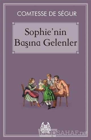 Sophie'nin Başına Gelenler - COMTESSE DE SEGUR   Yeni ve İkinci El Ucu
