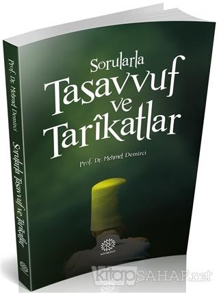 Sorularla Tasavvuf ve Tarikatlar - Mehmet Demirci- | Yeni ve İkinci El