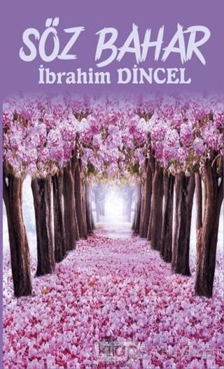 Söz Bahar - İbrahim Dincel   Yeni ve İkinci El Ucuz Kitabın Adresi