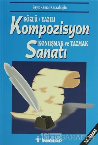 Sözlü/Yazılı Kompozisyon Konuşmak ve Yazmak Sanatı - Seyit Kemal Karaa