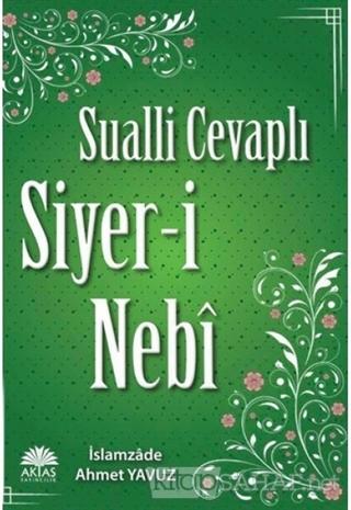 Sualli Cevaplı Siyer-i Nebi - İslamzade Ahmet Yavuz   Yeni ve İkinci E