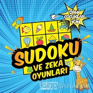 Sudoku ve Zeka Oyunları Dahi Çocuklar İçin - Kolektif | Yeni ve İkinci