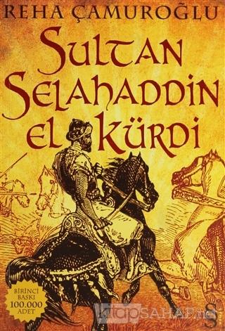 Sultan Selahaddin El Kürdi - Reha Çamuroğlu | Yeni ve İkinci El Ucuz K