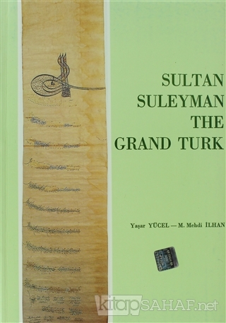 Sultan Suleyman The Grand Turk - Yaşar Yücel- | Yeni ve İkinci El Ucuz