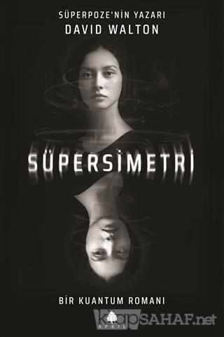 Süpersimetri - David Walton   Yeni ve İkinci El Ucuz Kitabın Adresi