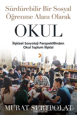 Sürdürülebilir Bir Sosyal Öğrenme Alanı Olarak Okul - Murat Sertpolat