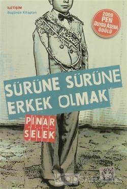 Sürüne Sürüne Erkek Olmak - Pınar Selek | Yeni ve İkinci El Ucuz Kitab