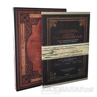 Tabula Peutingeriana-Osmanlı ve Türkiye Coğrafyasındaki İzleriyle 2000
