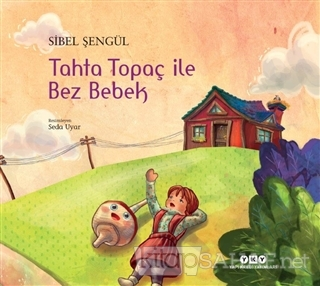 Tahta Topaç ile Bez Bebek - Sibel Şengül | Yeni ve İkinci El Ucuz Kita