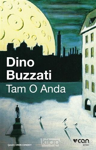 Tam O Anda - Dino Buzzati | Yeni ve İkinci El Ucuz Kitabın Adresi