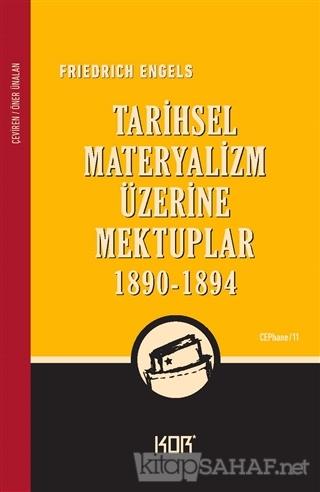Tarihsel Materyalizm Üzerine Mektuplar (1890-1894) - Friedrich Engels