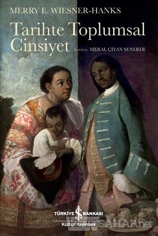 Tarihte Toplumsal Cinsiyet - Merry E. Wiesner Hanks | Yeni ve İkinci E
