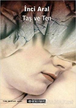 Taş ve Ten - İnci Aral | Yeni ve İkinci El Ucuz Kitabın Adresi