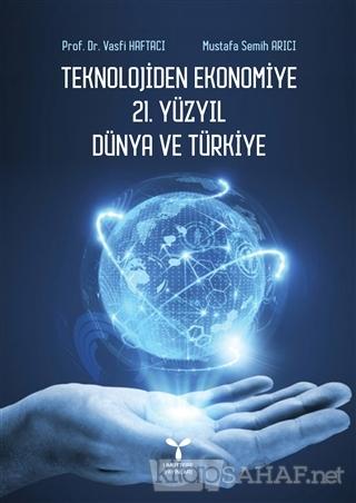 Teknolojiden Ekonomiye 21. Yüzyıl Dünya ve Türkiye - Vasfi Haftacı   Y