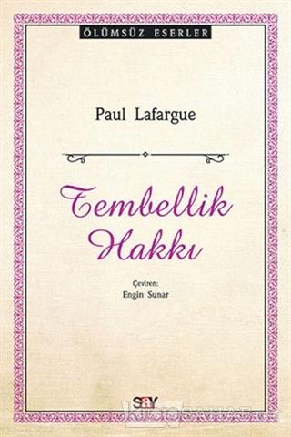 Tembellik Hakkı - Paul Lafargue- | Yeni ve İkinci El Ucuz Kitabın Adre
