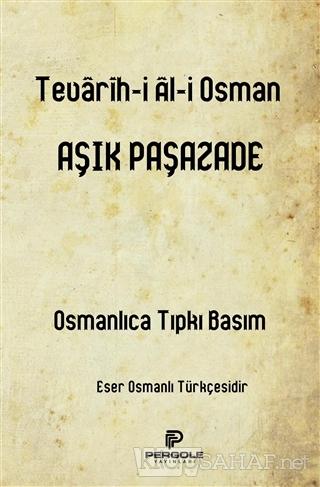 Tevarih-i Ali Osman - Aşık Paşazade | Yeni ve İkinci El Ucuz Kitabın A