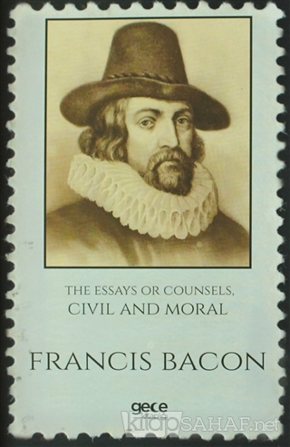 The Essays Or Counsels, Civil And Moral - Francis Bacon- | Yeni ve İki