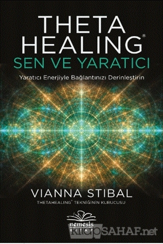 Theta Healing: Sen ve Yaratıcı - Vianna Stibal | Yeni ve İkinci El Ucu
