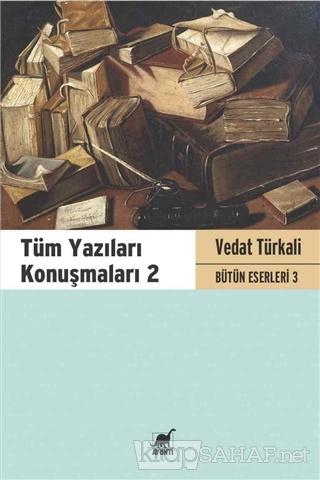 Tüm Yazıları Konuşmaları 2 - Vedat Türkali- | Yeni ve İkinci El Ucuz K
