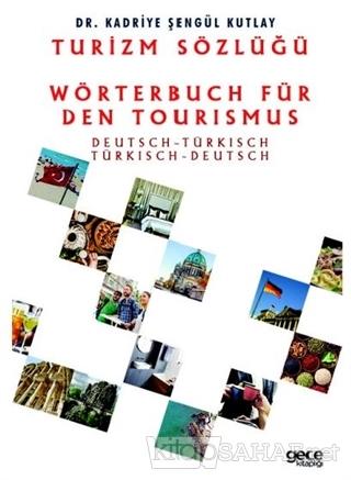Turizm Sözlüğü: Almanca Türkçe - Türkçe Almanca - Kadriye Şengül Kutla