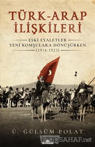 Türk-Arap İlişkileri - Ü. Gülsüm Polat | Yeni ve İkinci El Ucuz Kitabı