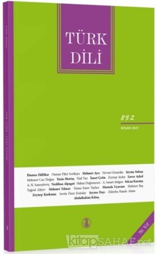 Türk Dili Dergisi Sayı: 832 Nisan 2021 - Kolektif | Yeni ve İkinci El