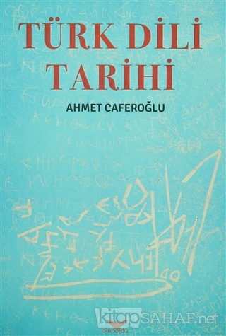 Türk Dili Tarihi - Ahmet Caferoğlu | Yeni ve İkinci El Ucuz Kitabın Ad