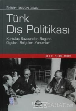 Türk Dış Politikası Cilt 1: 1919-1980 (Ciltli) - Derleme | Yeni ve İki