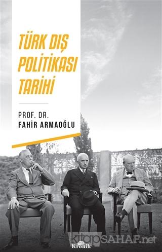 Türk Dış Politikası Tarihi - Fahir Armaoğlu | Yeni ve İkinci El Ucuz K