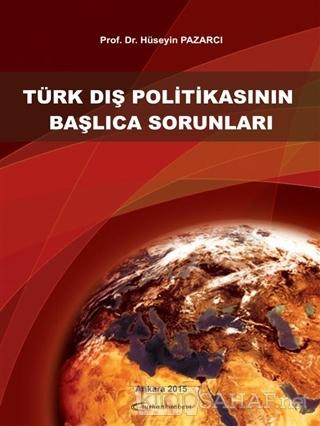Türk Dış Politikasının Başlıca Sorunları - Hüseyin Pazarcı | Yeni ve İ