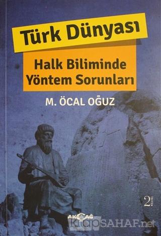 Türk Dünyası Halk Biliminde Yöntem Sorunları - M. Öcal Oğuz | Yeni ve