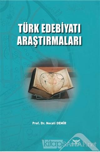 Türk Edebiyatı Araştırmaları - Necati Demir   Yeni ve İkinci El Ucuz K