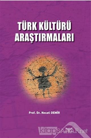Türk Kültürü Araştırmaları - Necati Demir   Yeni ve İkinci El Ucuz Kit