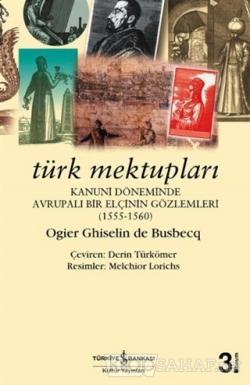 Türk Mektupları - Ogler Ghislain De Busbecq | Yeni ve İkinci El Ucuz K