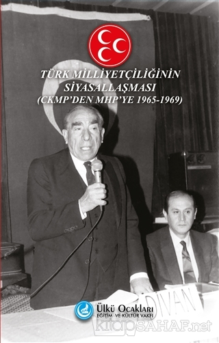 Türk Milliyetçiliğinin Siyasallaşması - CKMP'den MHP'ye (1965-1969) -