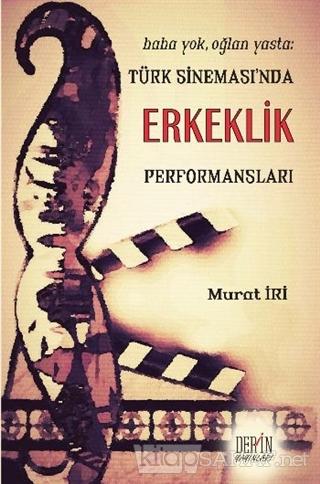 Türk Sineması'nda Erkeklik Performansları - Murat İri- | Yeni ve İkinc