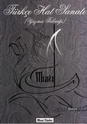 Türkçe Hat Sanatı (Yazma Tekniği) - Murat Yalçın | Yeni ve İkinci El U