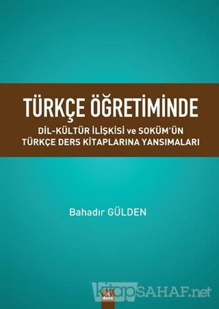 Türkçe Öğretiminde Dil Kültür Ilişkisi ve Soküm'ün Türkçe Ders Kitapla