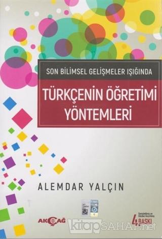 Son Bilimsel Gelişmeler Işığında Türkçenin Öğretimi Yöntemleri - Alemd