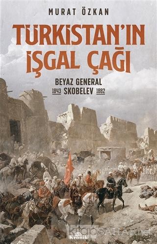 Türkistan'ın İşgal Çağı - Murat Özkan | Yeni ve İkinci El Ucuz Kitabın