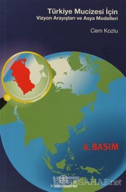 Türkiye Mucizesi İçin... Vizyon Arayışları ve Asya Modelleri - Cem Koz