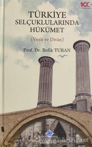 Türkiye Selçuklularında Hükümet (Ciltli) - Refik Turan   Yeni ve İkinc