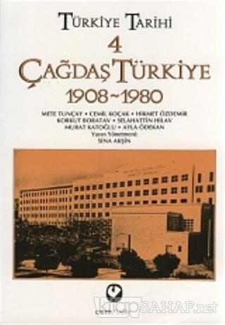 Türkiye Tarihi Cilt: 4 Çağdaş Türkiye 1908-1980 - Cemil Koçak   Yeni v