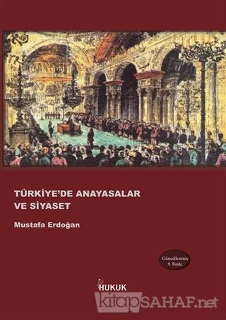 Türkiye'de Anayasalar ve Siyaset - Mustafa Erdoğan-   Yeni ve İkinci E