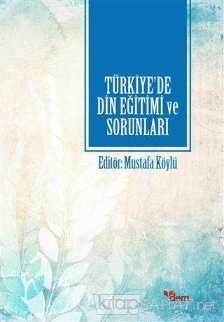 Türkiye'de Din Eğitimi ve Sorunları - KOLLEKTİF | Yeni ve İkinci El Uc