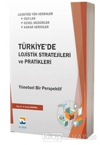 Türkiye'de Lojistik Stratejileri ve Pratikleri - Gülşen Serap Çekerol